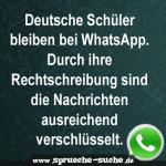 Deutsche Schüler bleiben bei WhatsApp. Durch ihre Rechtschreibung sind die Nachrichten ausreichend verschlüsselt.