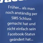 Früher... als man noch anständig per SMS Schluss gemacht hat und nicht einfach sein Facebook-Status geändert hat...