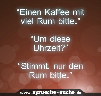 Kaffee Mit Rum Spruch Spruche Suche