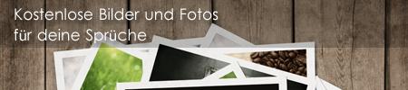 Kostenlose Bilder und Fotos für deine Sprüchea