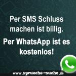 Per SMS Schluss machen ist billig. Per WhatsApp ist es kostenlos!