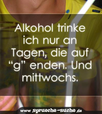 Spruch Alkohol Trinke Ich Nur An Tagen Spruche Suche