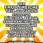 Der erfolgreiche Teil der Familie studiert in München, Berlin, San Francisco und ich sitze hier und bekomme die Erdnuss nicht aus der Nase.