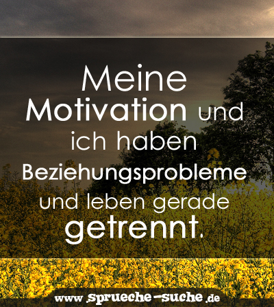 sprüche zur motivation lustig