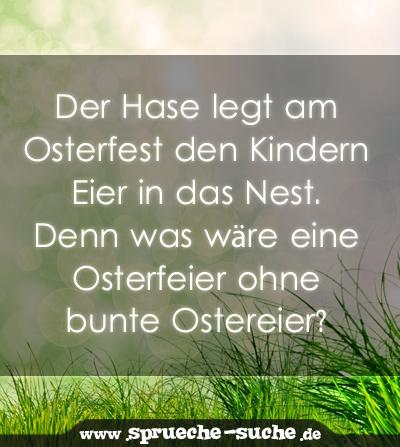 Der Hase legt am Osterfest den Kindern Eier in das Nest.  Denn was wäre eine Osterfeier ohne bunte Ostereier?