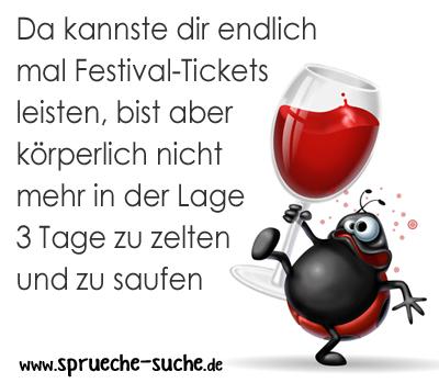 Da kannste dir endlich mal Festival-Tickets leisten, bist aber körperlich nicht mehr in der Lage 3 Tage zu zelten und zu saufen