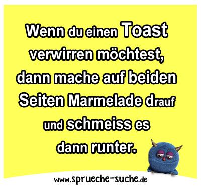 Spruch Toast Mit Marmelade Spruche Suche