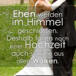 Ehen werden im Himmel geschlossen. Deshalb fallen nach einer Hochzeit auch so viele aus allen Wolken.