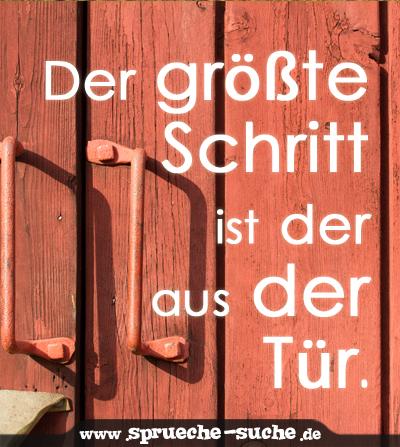 Der größte Schritt ist der aus der Tür.