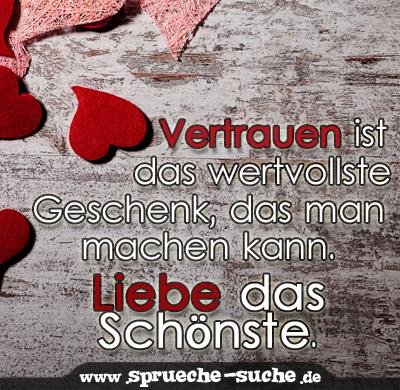 sprüche vertrauen liebe Spruch Liebe   Vertrauen ist das wertvollste Geschenk   Sprüche Suche sprüche vertrauen liebe