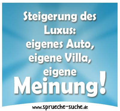 Steigerung des Luxus: eigenes Auto, eigene Villa, eigene Meinung.