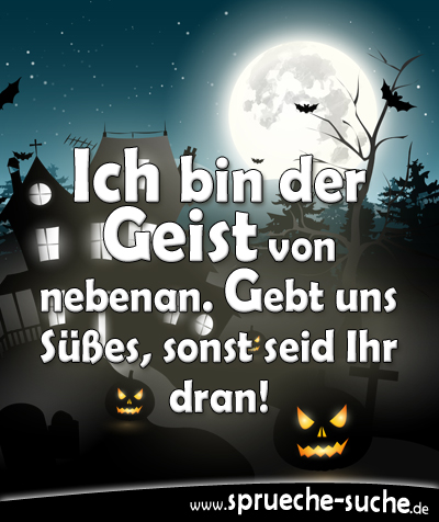 halloweenspr che ich bin der geist von nebenan spr che suche. Black Bedroom Furniture Sets. Home Design Ideas