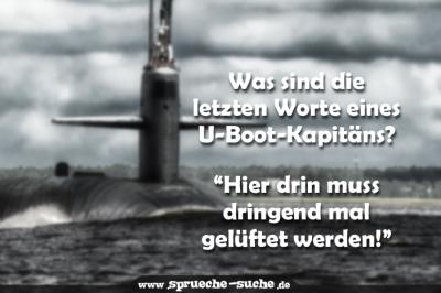 Die Letzten Worte Eines U Boot Kapitäns Lustige Sprüche
