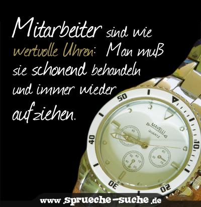 Spruch Arbeit   Mitarbeiter sind wie wertvolle Uhren Man muß sie
