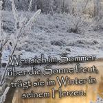 Wer sich im Sommer über die Sonne freut, trägt sie im Winter in seinem Herzen.