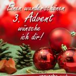 Einen wunderschönen 3. Advent wünsche ich dir!