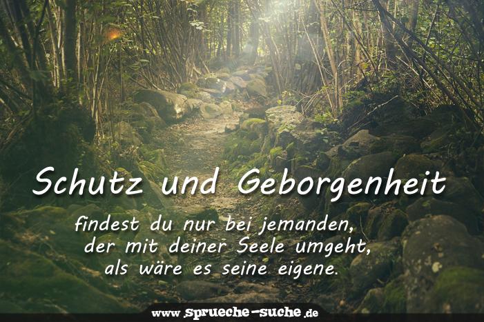 gute seele sprüche Spruch   Schutz und Geborgenheit findest du nur bei jemanden, der  gute seele sprüche