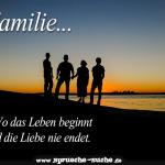 Familie - Wo das Leben beginnt und die Liebe nie endet.