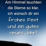 Am Himmel leuchten die Sterne so klar, ich wünsch dir ein frohes Fest und ein gutes neues Jahr!