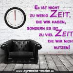 Es ist nicht zu wenig Zeit, die wir haben, sondern es ist zu viel Zeit, die wir nicht nutzen.