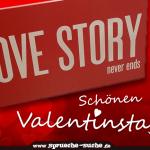 A True Lovestory never ends - Schönen Valentinstag