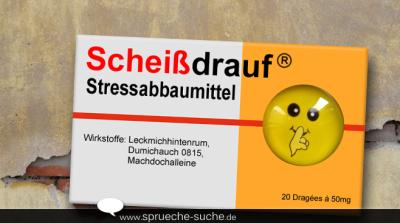 Scheißdrauf Stressabbaumittel | Lustiges