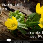 Die Träume des Winters sind die Blumen des Frühlings.