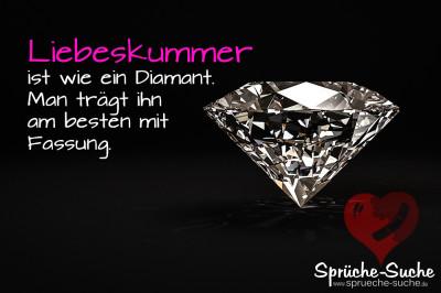 Spruchbild über Liebeskummer mit dem Vergleich zu einem Diamanten