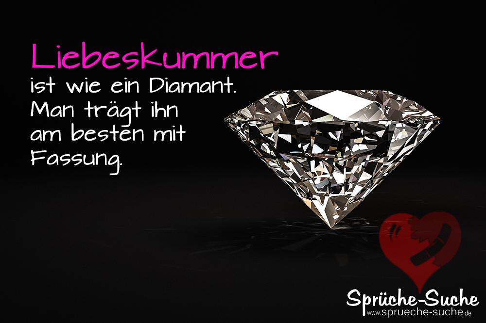spruch liebeskummer - wie man damit umgeht - diamant - sprüche-suche