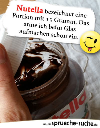 Nutella Eine Portion Mit 15 Gramm Lustige Sprüche