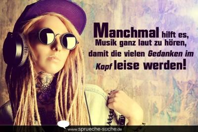 Manchmal hilft es, Musik ganz laut zu hören, damit die vielen Gedanken im Kopf leise werden!