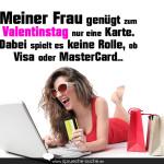 Meiner Frau genügt zum Valentinstag nur eine Karte. Dabei spielt es keine Rolle, ob Visa oder MasterCard...