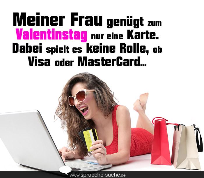 Sprüche - Meiner Frau genügt zum Valentinstag nur eine Karte ...