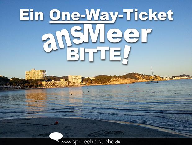 Urlaubssprüche U2013 Ein One Way Ticket Ans Meer Bitte!