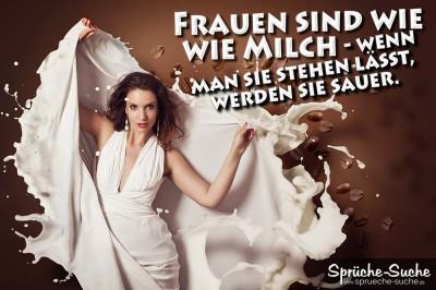 Frauen Sind Wie Wie Milch U2013 Wenn Man Sie Stehen Lässt, Werden Sie Sauer.