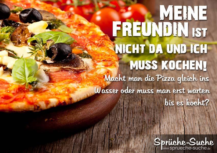 Pizza spruch spr che suche - Was kochen wenn man nichts im haus hat ...