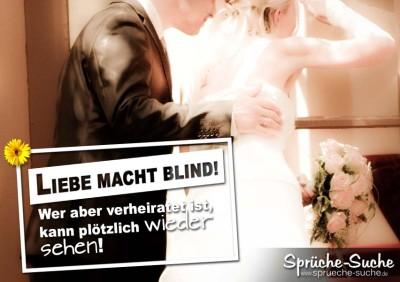 Liebe Macht Blind Aber Schöne Ehesprüche