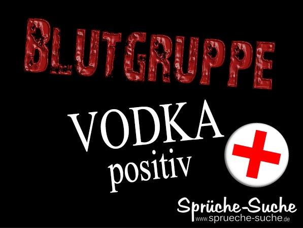 Blutgruppe Vodka positiv - Sprüche-Suche