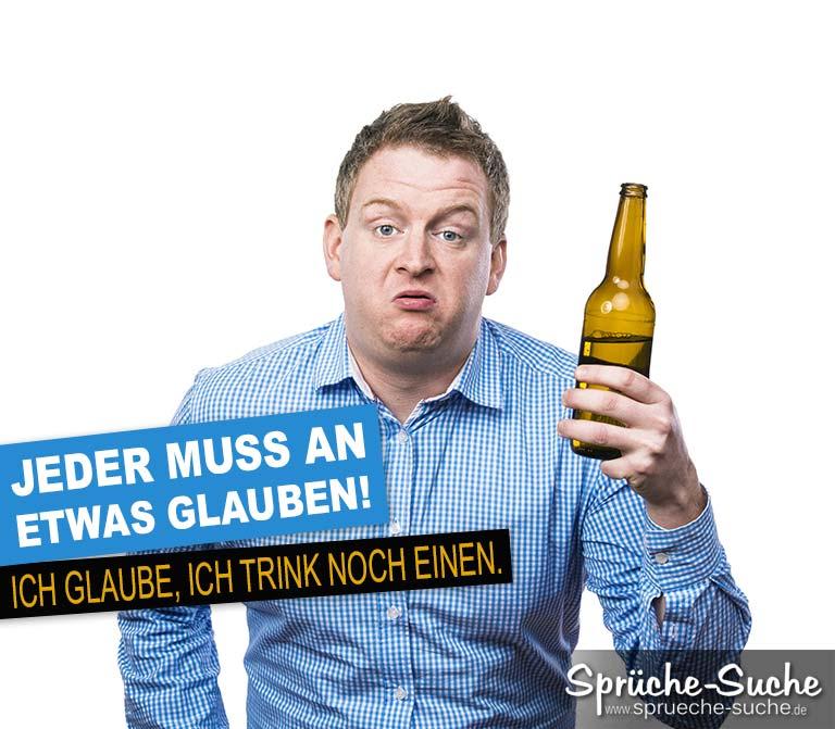 Lustiger Trinkspruch mit Mann - An etwas glauben - Sprüche
