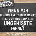Fragen, die die Welt nicht braucht - Alkoholfreies Bier