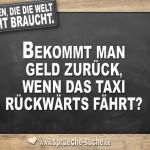 Fragen die die Welt nicht braucht - Bekommt man Geld zurück, wenn das Taxi rückwärts fährt?