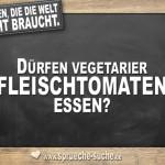 Fragen die die Welt nicht braucht - Dürfen Vegetarier Fleischtomaten essen?