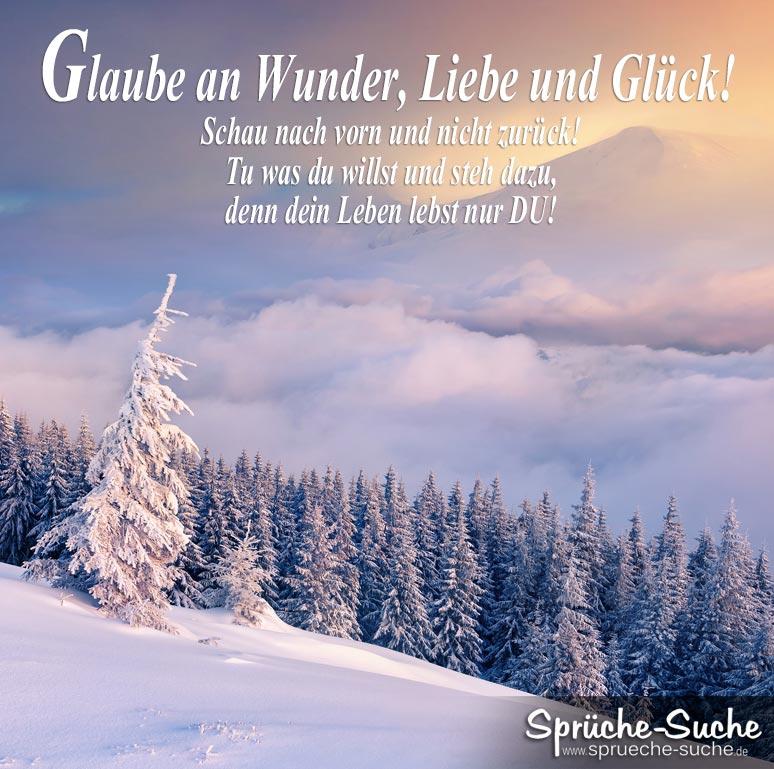 Leben Spruche Glaube An Wunder Liebe Und Gluck