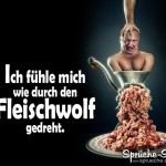 Mann wird durch den Fleischwolf gedreht - Lustiges Spruchbild als Redensart