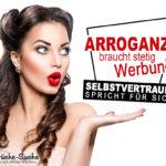 Arroganz Sprüche - Werbung und Selbstvertrauen als Spruchbild dargestellt