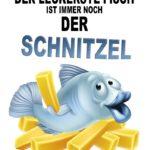 Der Schnitzel - leckerster Fisch