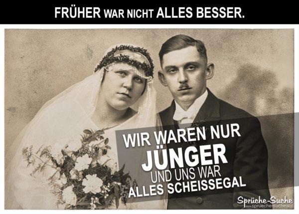 Früher war nicht alles besser - Spruch mit Pärchen (altes Bild) was um 1900 heiratet