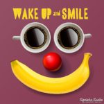 Guten Morgen - Wake up and smile