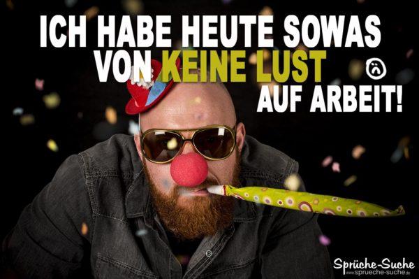 KEINEN BOCK AUF ARBEIT   Sprüche & Spruchbilder
