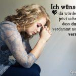 Liebeskummer Sprüche - Vermissen - Verzweifelte Frau
